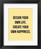 Design Your Own Life 2 Framed Print