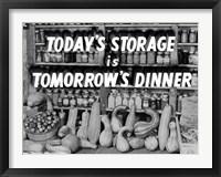 Framed Today's Storage, Tomorrow's Dinner