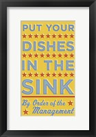 Framed Put Your Dishes In The Sink