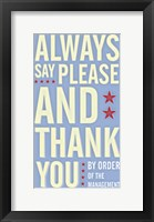 Always Say Please And Thank You Framed Print