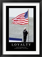 Framed Loyalty: Inspirational Quote and Motivational Poster
