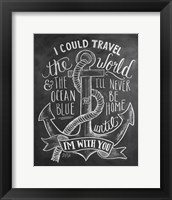 Framed I Could Travel The World & The Ocean Blue...