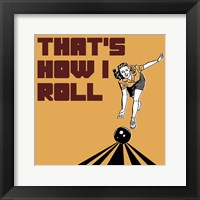 Framed That's How I Roll - Woman