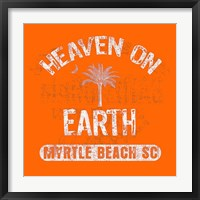 Framed Heaven on Earth - Myrtle Beach, SC