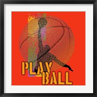 Play Ball Basketball Framed Print