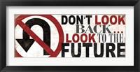 Don't Look Back Framed Print