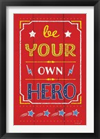 Be Your Own Hero Framed Print