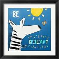 Be Brilliant Framed Print