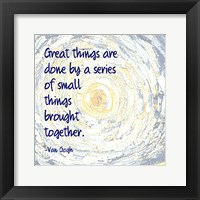 Framed Great Things -Van Gogh Quote 2