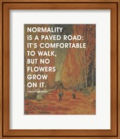Framed Normality -Van Gogh Quote 2