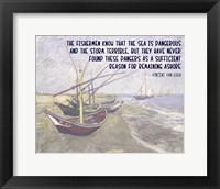 Framed Sea is Dangerous - Van Gogh quote