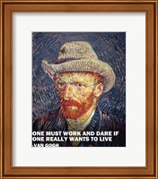 Framed One Must Work -Van Gogh Quote
