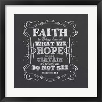 Faith Is Being Sure Of Framed Print