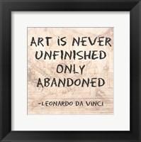 Framed Art is Never Finished Only Abandoned -Da Vinci Quote