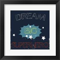 Framed Dream Big Hero