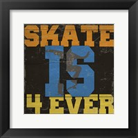 Framed Skate Is 4 Ever