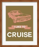 Framed I Like to Cruise 2