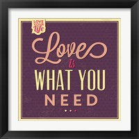 Framed Love Is What You Need