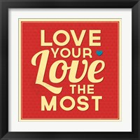 Framed Love Your Love The Most
