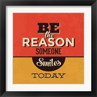Framed Be The Reason Someone Smiles Today