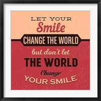 Framed Let Your Smile Change The World