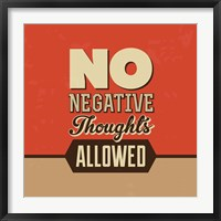 Framed No Negative Thoughts Allowed