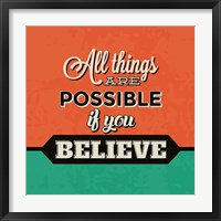Framed All Things Are Possible If You Believe