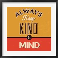Framed Always Keep Kind In Mind
