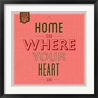 Framed Home Is Were Your Heart Is 1