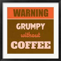 Framed Grumpy Without Coffee 1