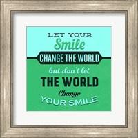 Framed Let Your Smile Change The World 1
