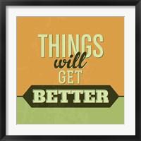 Framed Things Will Get Better 1
