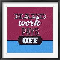 Framed Hard Work Pays Off 1