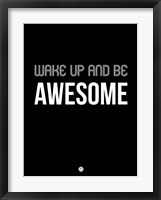 Framed Wake Up and Be Awesome Black