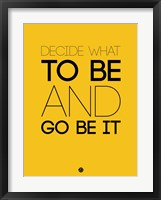 Framed Decide What To Be And Go Be It 2