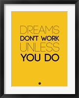 Framed Dreams Don't Work Unless You Do 1