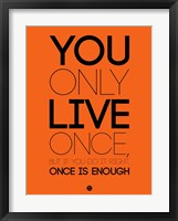 Framed You Only Live Once Orange