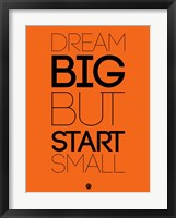 Framed Dream Big But Start Small 2