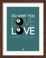 Framed Do What You Love Love What You Do 4