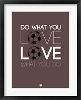 Framed Do What You Love Love What You Do 12