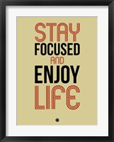 Framed Stay Focused and Enjoy Life 1