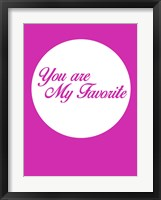 Framed You Are My Favorite 3