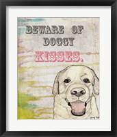 Beware Of Doggy Kisses Framed Print