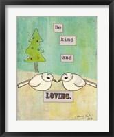 Framed Be Kind and Loving