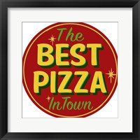 Framed Best Pizza In Town