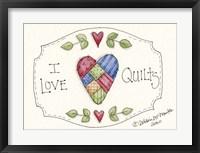 Framed I Love Quilts
