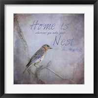 Home Is Wherever You Make Your Nest Framed Print