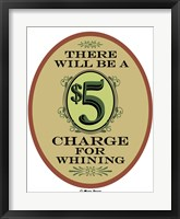 Framed $5 Charge Whining