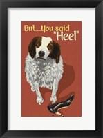 Framed But You Said Heel