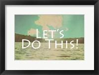 Lets Do This Framed Print